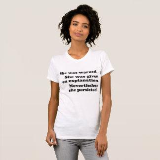 """She was warned."" T-Shirt"