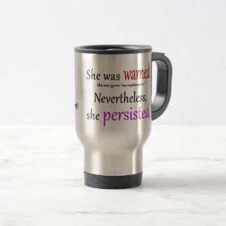 She Was Warned Text Travel Mug