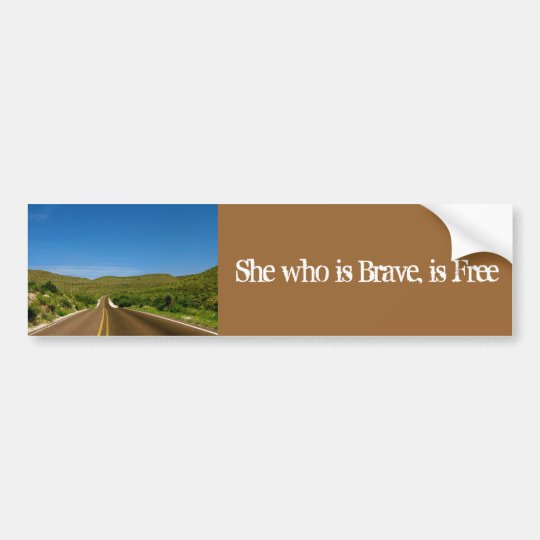 She who is Brave, is Free Bumper Sticker