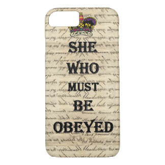 She who must be obeyed iPhone 7 case
