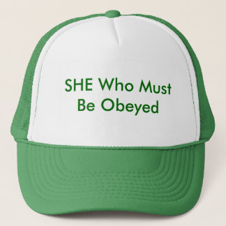 SHE Who MustBe Obeyed Trucker Hat