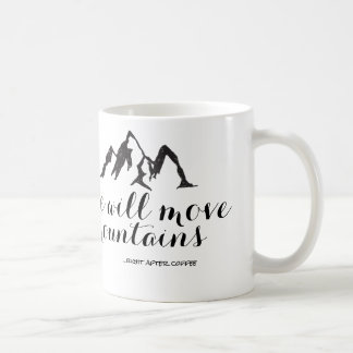 She Will Move Mountains Right After Coffee Mug