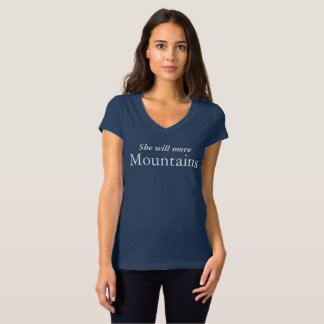 She Will Move Mountains Women's V neck T-Shirt
