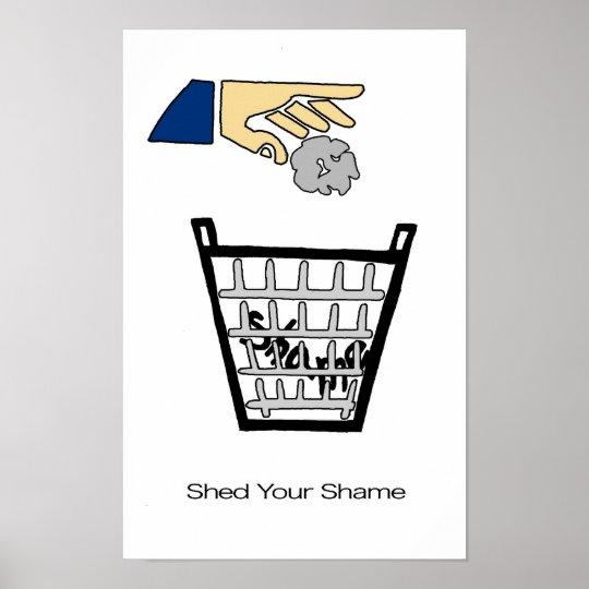Shed Your Shame Poster