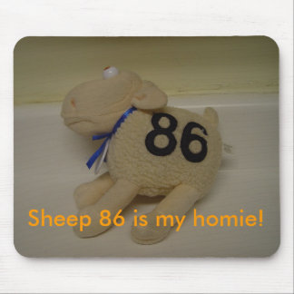 Sheep 86 is my homie! mouse pad