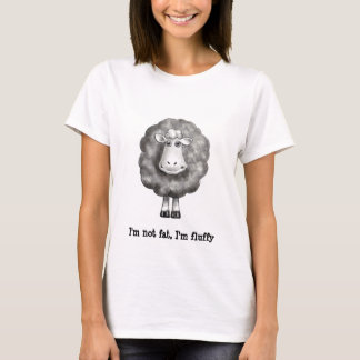 SHEEP ART: NOT FAT, FLUFFY T-Shirt