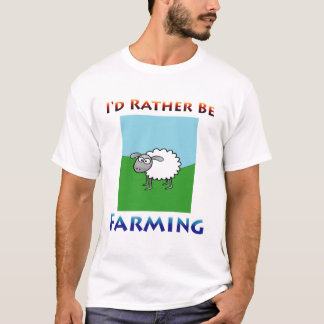 Sheep i'd rather be farming T-Shirt