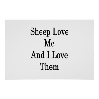 Sheep Love Me And I Love Them Poster