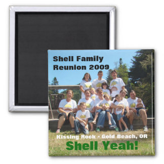 Shell Family Reunion 2009 Magnet
