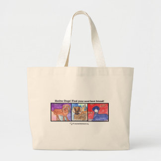 Shelter Dogs! Find  Your Next Best Friend! Large Tote Bag