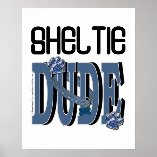 Sheltie DUDE Posters