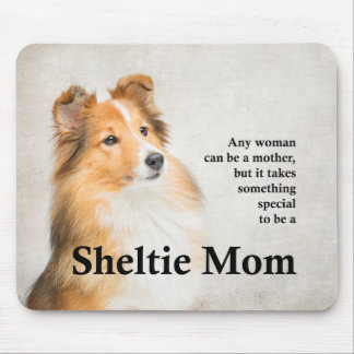 Sheltie Mom Mousepad