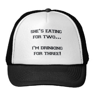 SHE'S EATING FOR TWO I'M DRINKING FOR THREE HATS