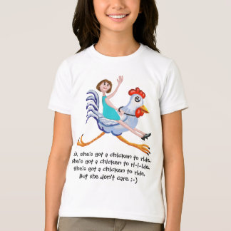 She's got a  chicken to ride T-Shirt