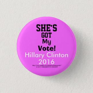 "She's Got My Vote!  Hillary Clinton 2016 1 1/4"" 1 Inch Round Button"