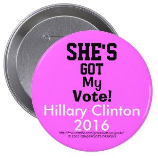 "She's Got My Vote!  Hillary Clinton 2016  4"" 4 Inch Round Button"