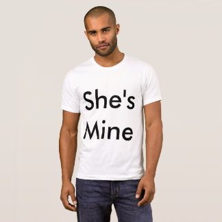 She's Mine T-Shirt