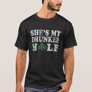 She's My Drunker Half St Patrick's Day Couples T-Shirt
