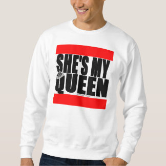 She's My Queen Sweatshirt