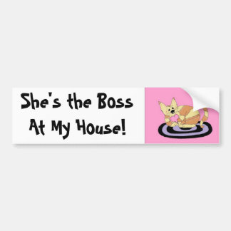 She's the Boss At My House! Car Bumper Sticker