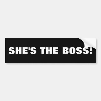 SHE'S THE BOSS! BUMPER STICKER