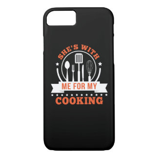 Shes With Me For My Cooking Cooking Love iPhone 8/7 Case