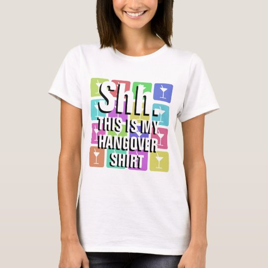 Shh. Hangover T-Shirt