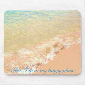 Shh...I'm in my happy place mousepad