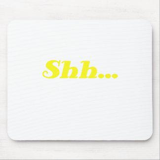 Shh... Mouse Pad