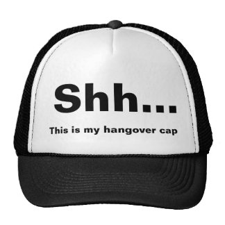 Shh… This is my to hangover CAP Trucker Hat