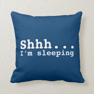 Shhh I'm sleeping | Funny Throw Pillow
