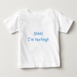 Shhh! I'm texting!! Baby T-Shirt