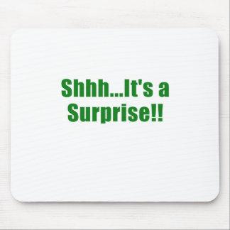 Shhh Its a Surprise Mouse Pad