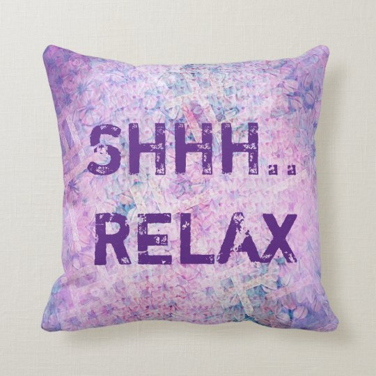 SHHH... RELAX Floral Throw Pillow