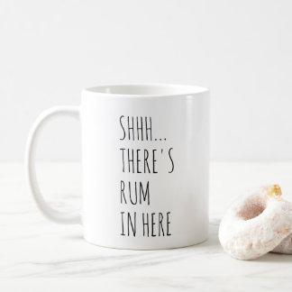 Shhh... There's Rum In Here Coffee Mug