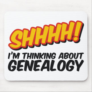 Shhhh! Thinking About Genealogy Mouse Pad