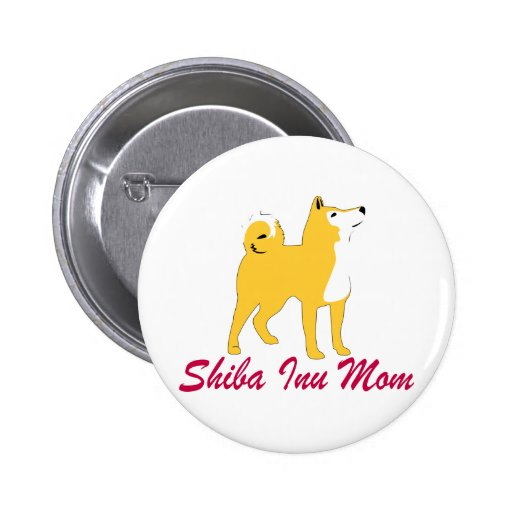 Shiba Inu Mom Pinback Buttons