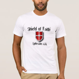 Shield of Faith, Ephesians 6:16 T-Shirt