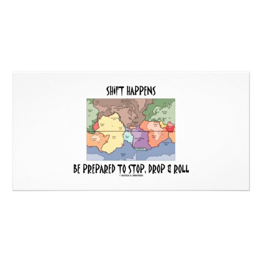 Shift Happens Be Prepared To Stop, Drop & Roll Photo Greeting Card