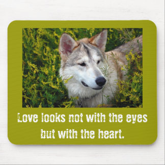 Shiloh, Love looks not with the eyes but with t... Mouse Pad