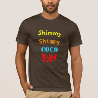 Shimmy, Shimmy , Coco, Pop! T-Shirt