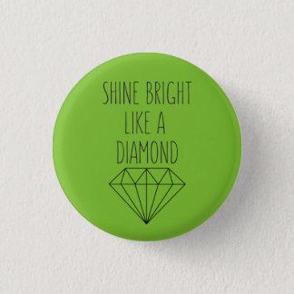 Shine Bright Like a Diamond 1 Inch Round Button