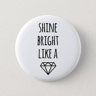 Shine Bright Like a Diamond 2 Inch Round Button