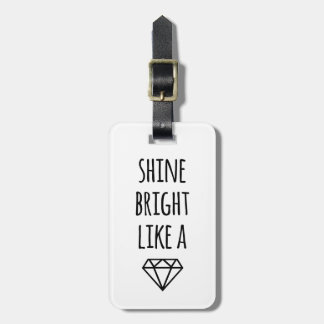 Shine Bright Like a Diamond Luggage Tag
