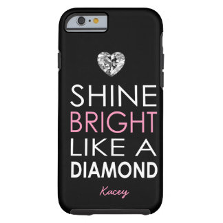Shine bright like a Diamond - personalized Tough iPhone 6 Case