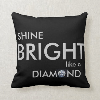 Shine Bright Like a Diamond Pillow