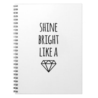 Shine Bright Like a Diamond Spiral Notebook
