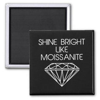 Shine Bright Like Moissanite Magnet