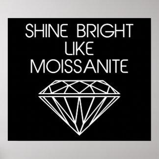 Shine Bright Like Moissanite Posters