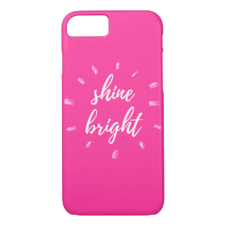 """Shine Bright"" Pink iPhone 7 Case"